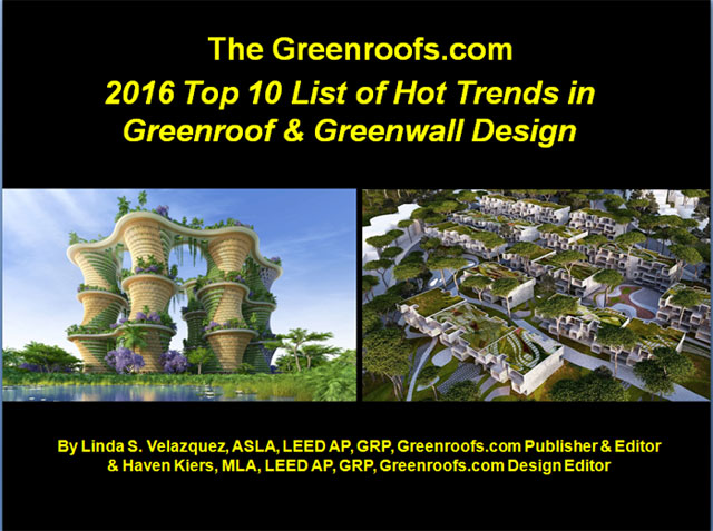 2016 Top 10 List Hot Trends in Greenroof Greenwall Design