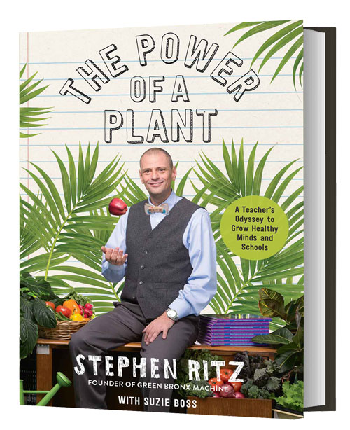 The Power of a Plant Stephen Ritz Available May 2
