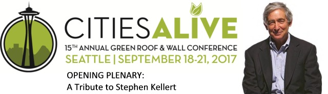 Join Us CitiesAlive 2017 Tribute Pioneer Biophilic Design Stephen Kellert