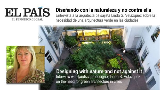 Designing with Nature Linda S. Velazquez Interview El País Translation