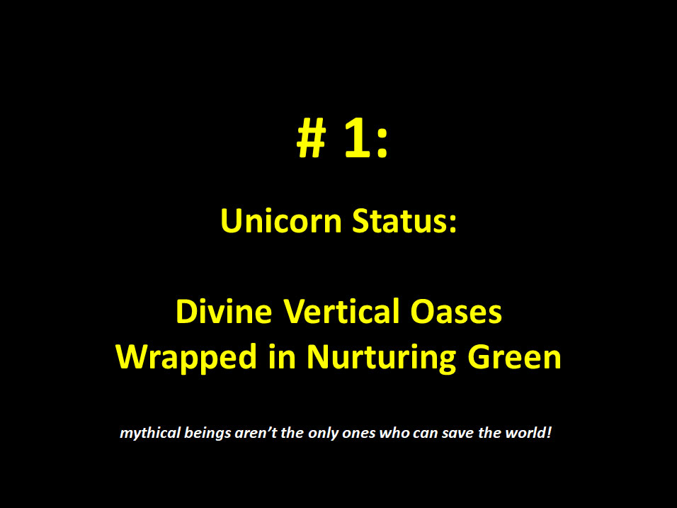 #1: Unicorn Status: Divine Vertical Oases Wrapped in NurturingGreen