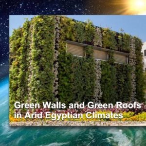 Green Walls and Green Roofs in Arid Egyptian Climates