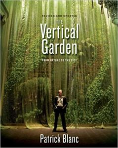 The Vertical Garden: From Nature to the City Hardcover